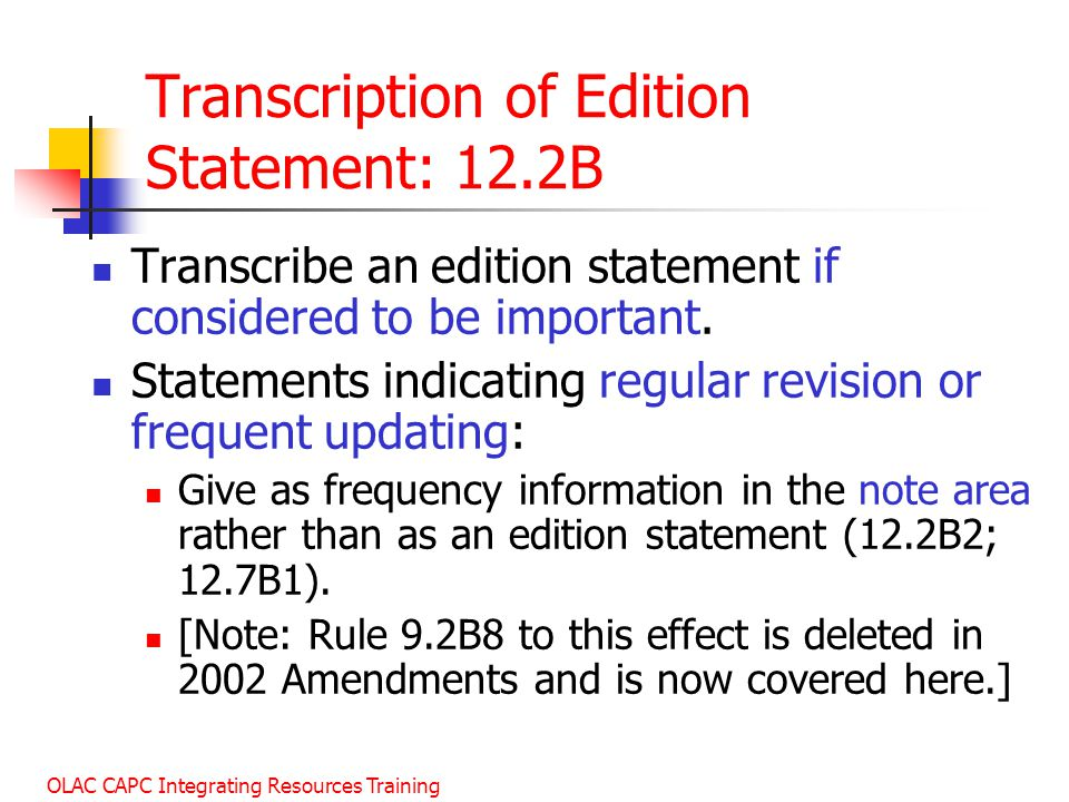 OLAC CAPC Integrating Resources Training Transcription of Edition Statement: 12.2B Transcribe an edition statement if considered to be important.
