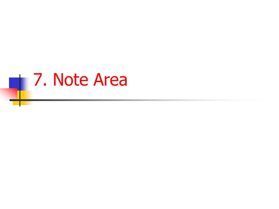7. Note Area