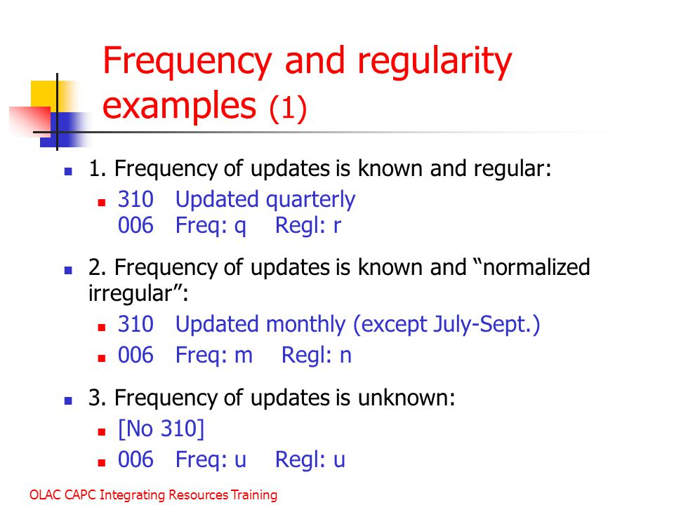 OLAC CAPC Integrating Resources Training Frequency and regularity examples (1) 1.