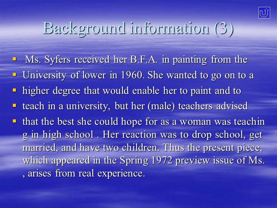 Background information (3)  Ms. Syfers received her B.F.A.