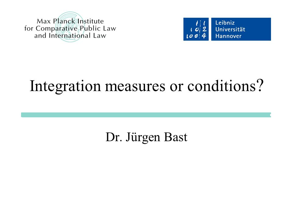 Integration measures or conditions Dr. Jürgen Bast