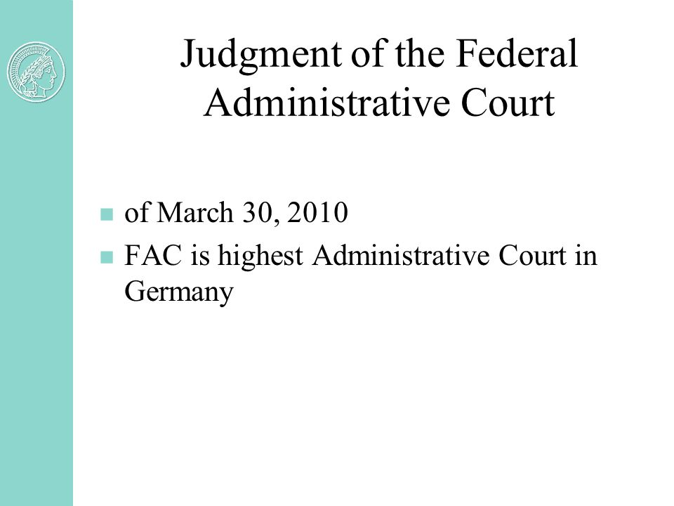 Judgment of the Federal Administrative Court n of March 30, 2010 n FAC is highest Administrative Court in Germany