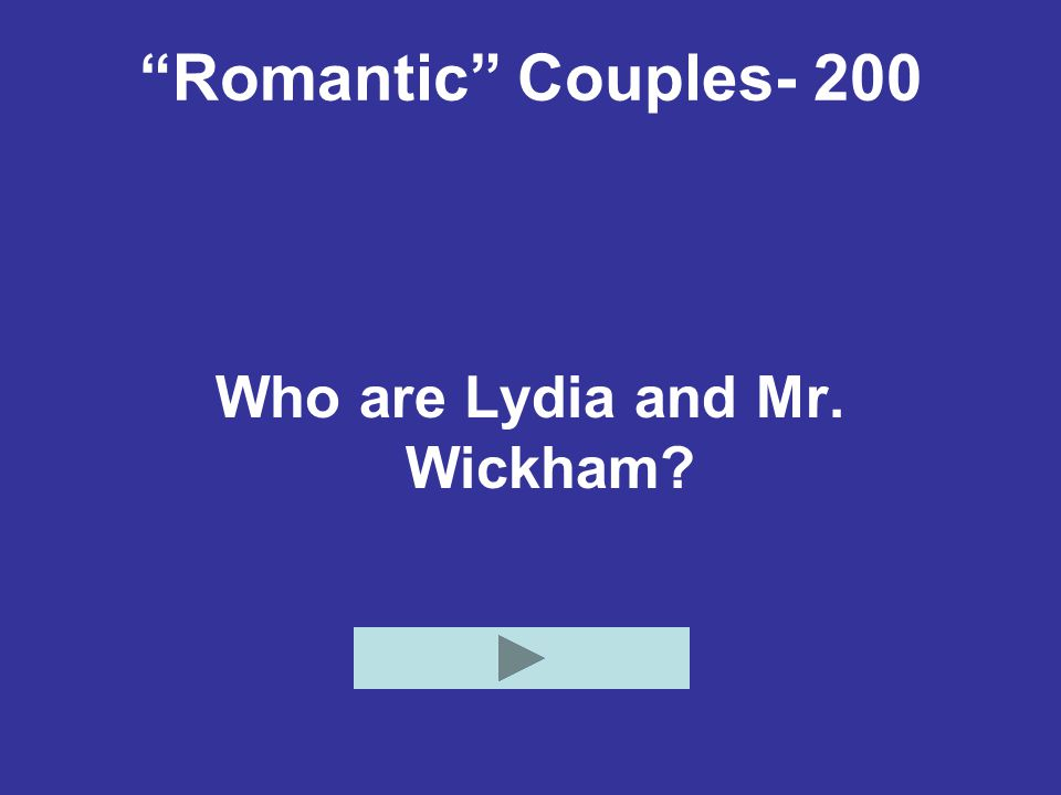 """""""Romantic"""" Couples- 200 Who are Lydia and Mr. Wickham?"""