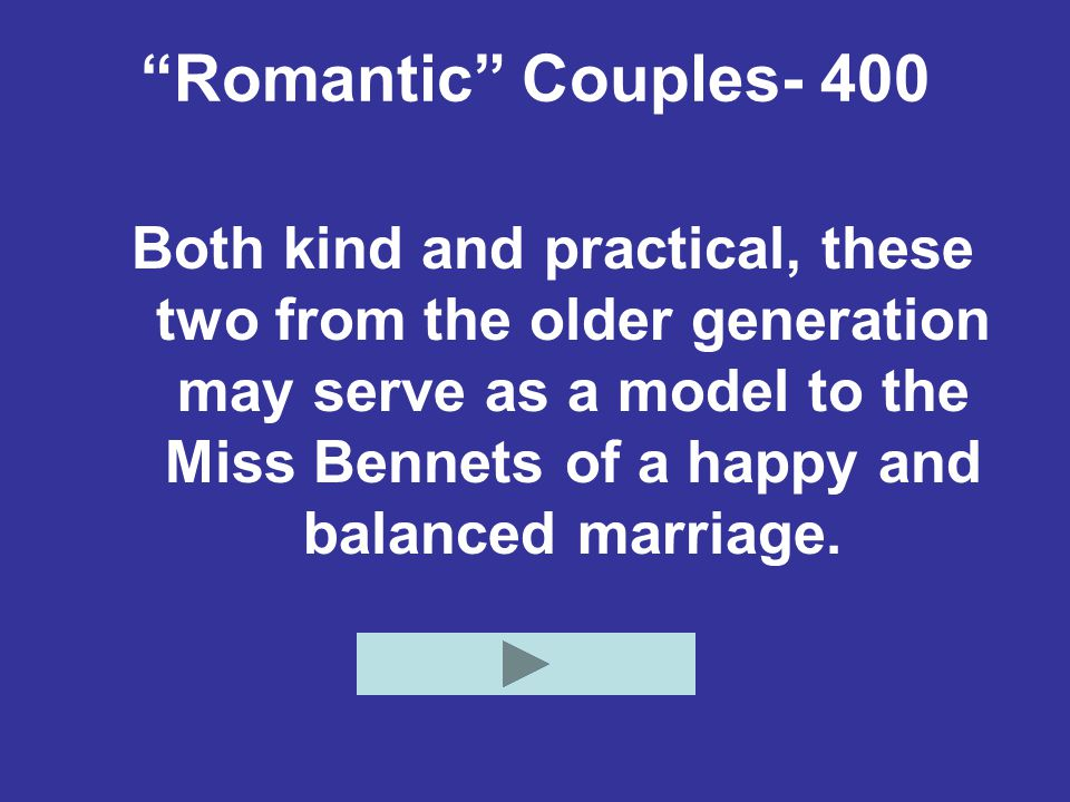 """""""Romantic"""" Couples- 400 Both kind and practical, these two from the older generation may serve as a model to the Miss Bennets of a happy and balanced"""