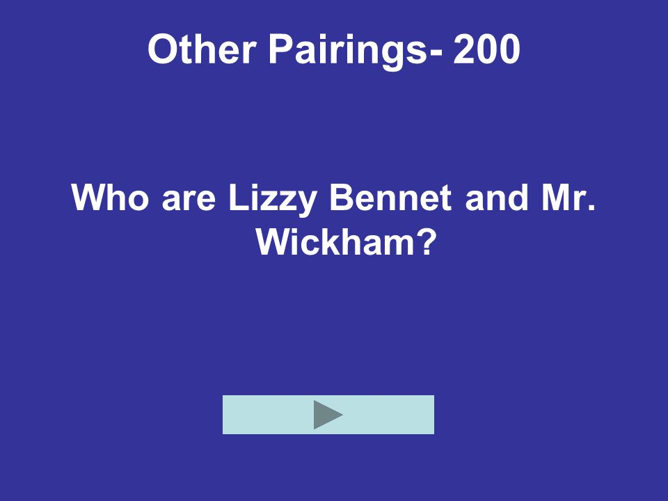 Other Pairings- 200 Who are Lizzy Bennet and Mr. Wickham?