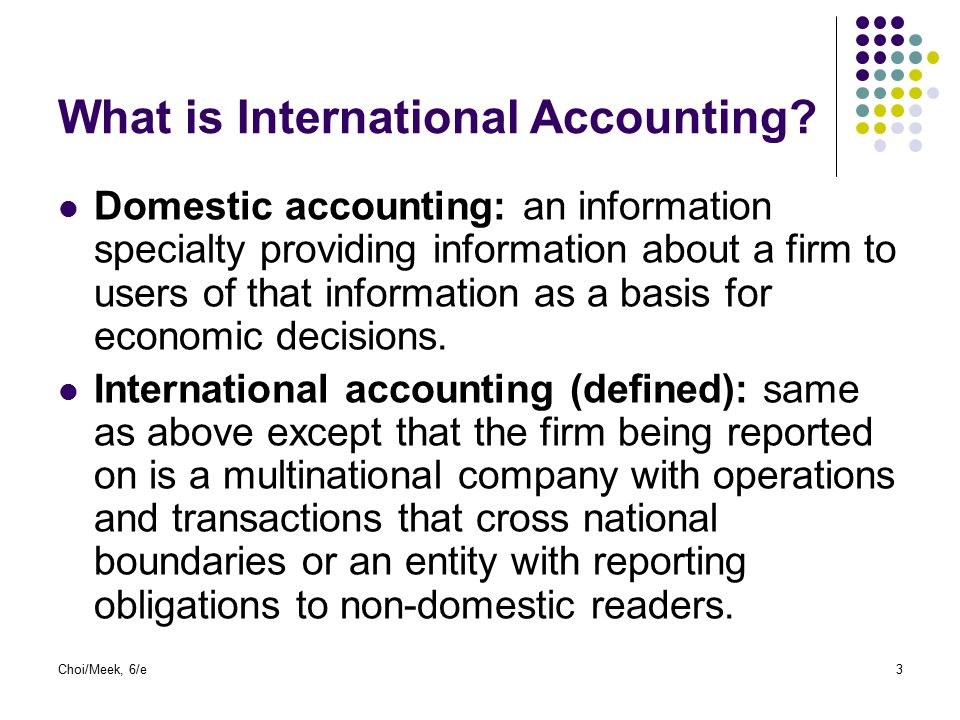 Choi/Meek, 6/e4 What Does International Accounting Diversity Entail.