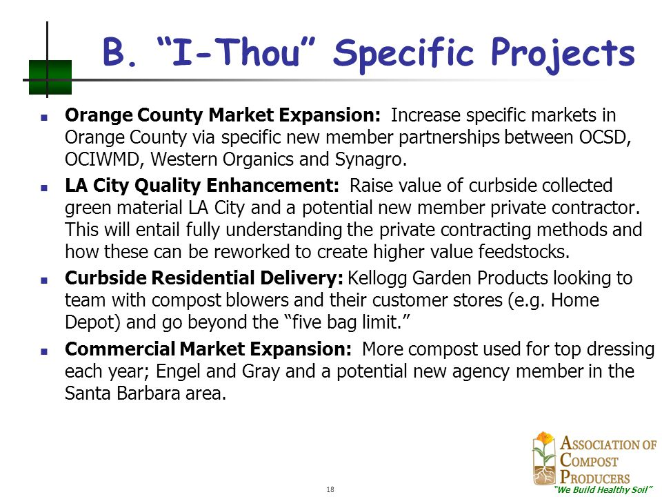 """""""We Build Healthy Soil"""" 18 B. """"I-Thou"""" Specific Projects Orange County Market Expansion: Increase specific markets in Orange County via specific new m"""