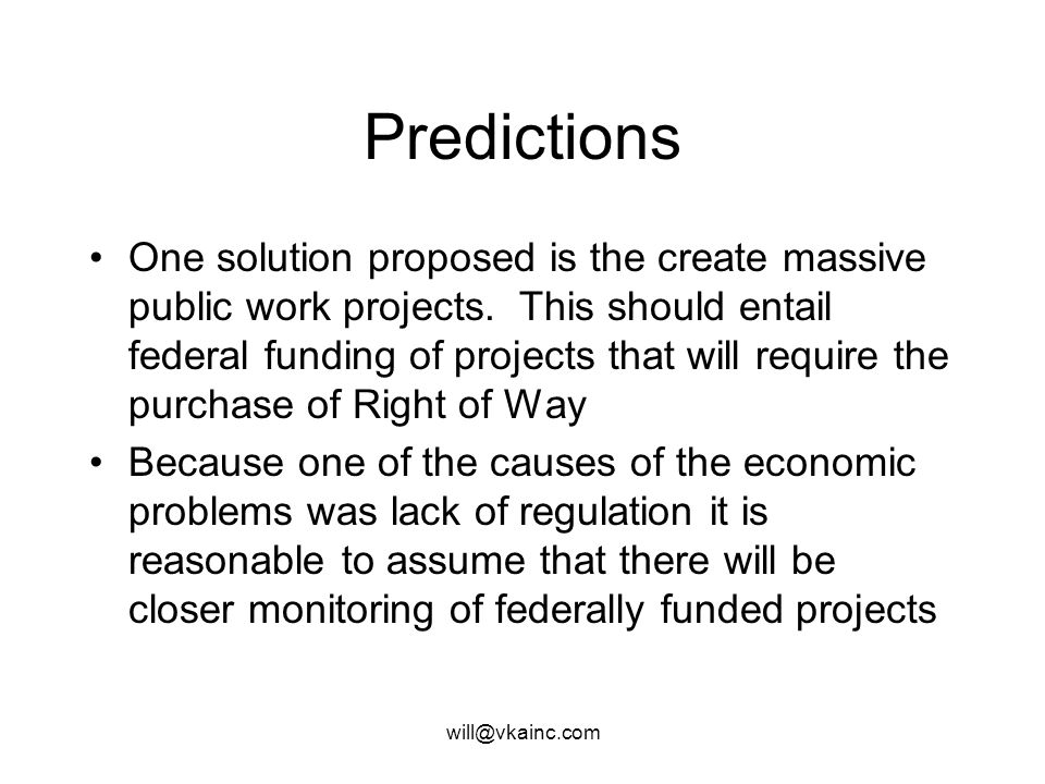 will@vkainc.com Predictions One solution proposed is the create massive public work projects.
