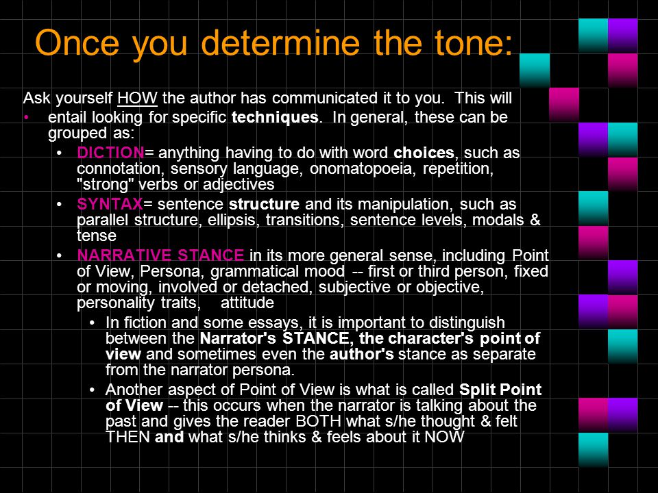 Once you determine the tone: Ask yourself HOW the author has communicated it to you.