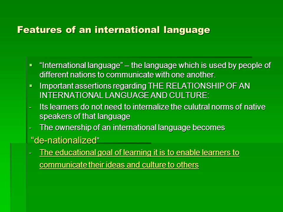 """Features of an international language  """"International language"""" – the language which is used by people of different nations to communicate with one a"""