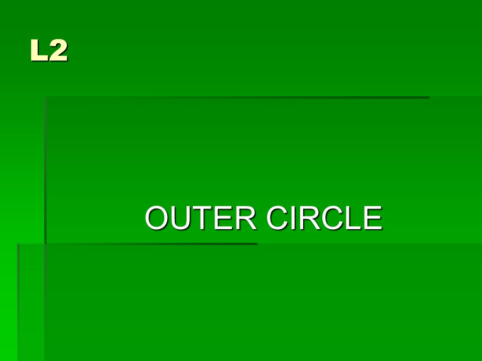 L2 OUTER CIRCLE OUTER CIRCLE