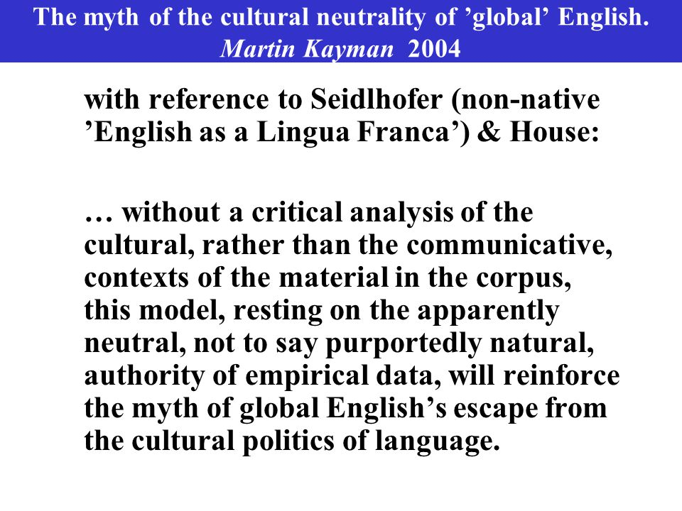 The myth of the cultural neutrality of 'global' English.