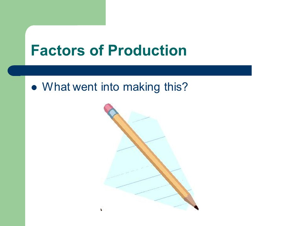 PPC – an example Suppose a country makes Pencils and Pens.