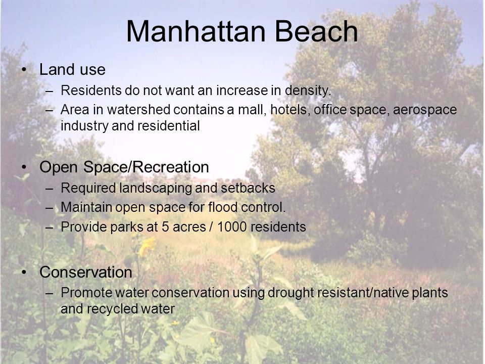 Manhattan Beach Land use –Residents do not want an increase in density.