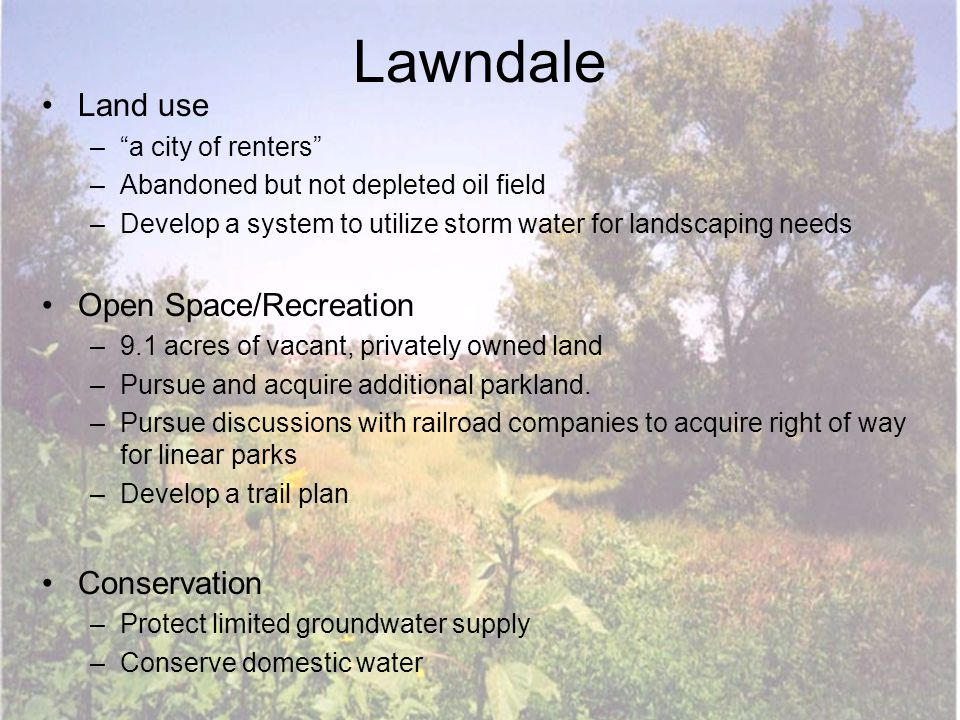 "Lawndale Land use –""a city of renters"" –Abandoned but not depleted oil field –Develop a system to utilize storm water for landscaping needs Open Space"