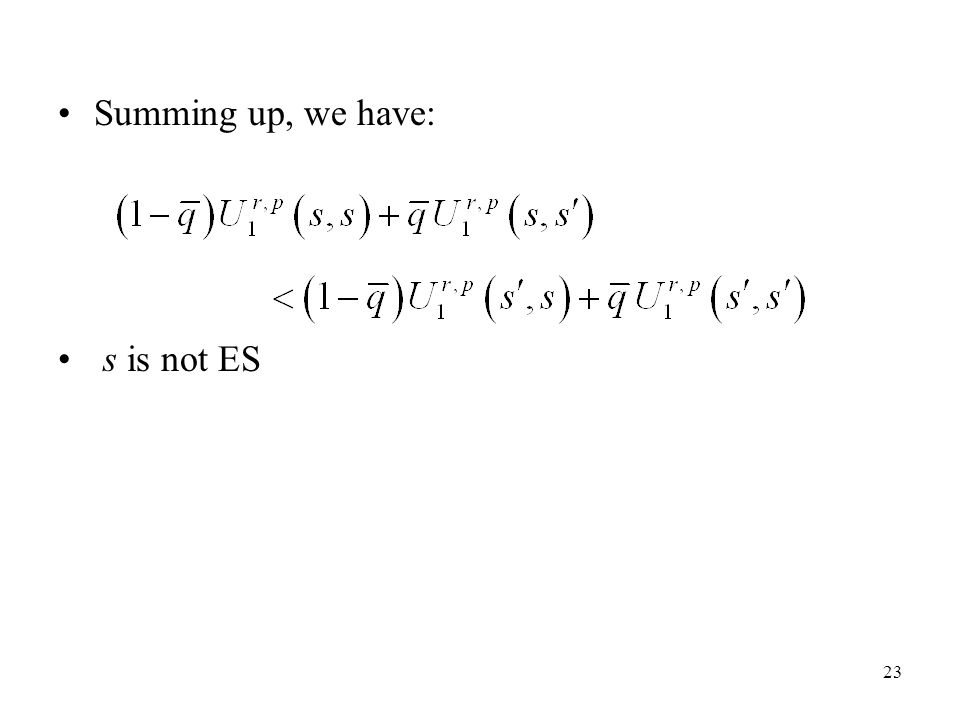 23 Summing up, we have: s is not ES