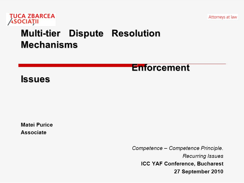 Multi-tier Dispute Resolution Mechanisms - Enforcement Issues  What is a multi-tier dispute resolution clause.