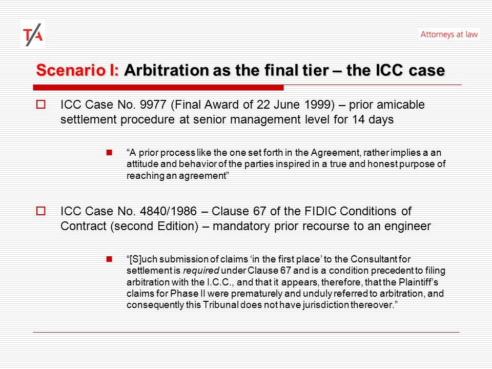 Scenario I: Arbitration as the final tier – the ICC case  ICC Case No.
