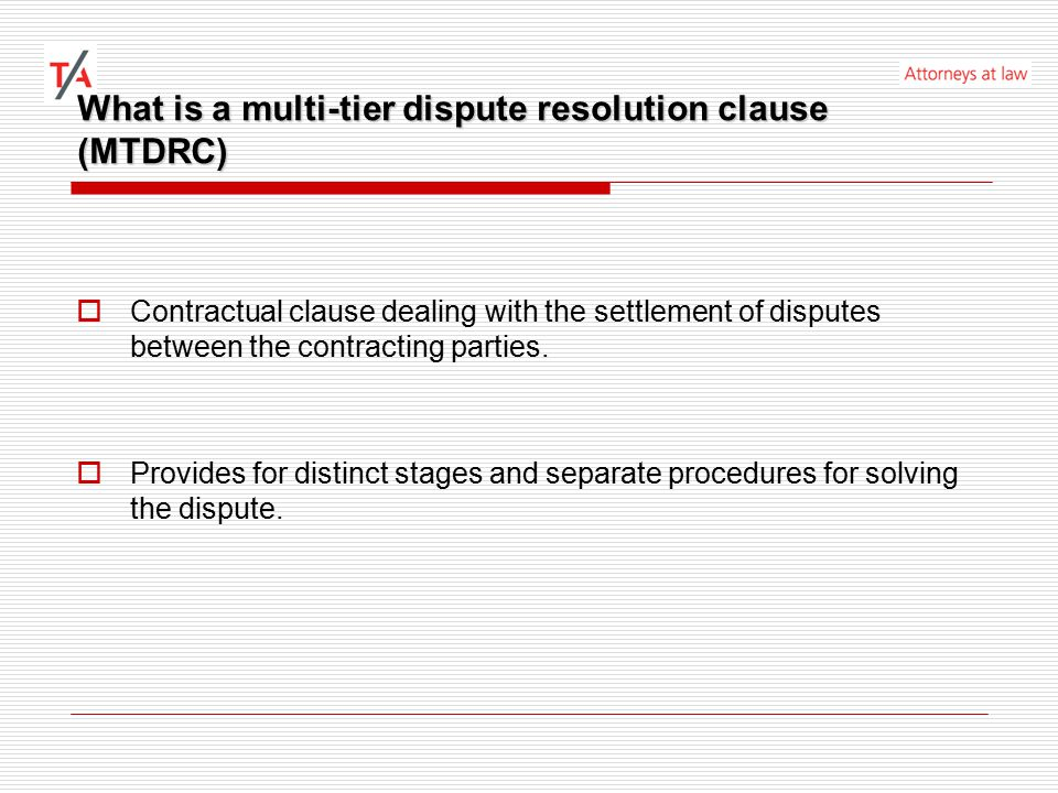 Scenario II: State court litigation as the final tier  Romania - MTDRC providing for mediation followed by state court litigation The issue: Enforceability of the mediation stage Possible approaches:  May the judge stay the court proceedings.