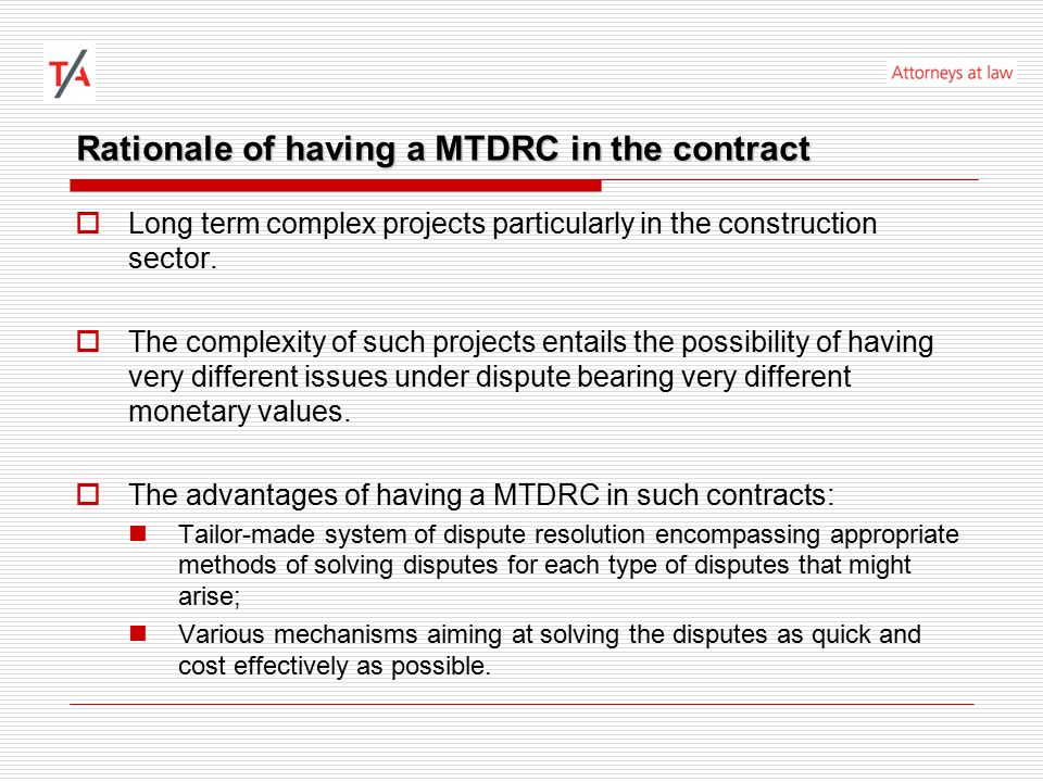 Concluding Remarks  Special care when drafting the MTDRC Mandatory vs.