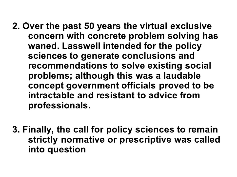 2. Over the past 50 years the virtual exclusive concern with concrete problem solving has waned.