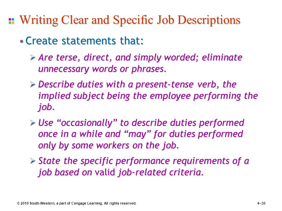 © 2010 South-Western, a part of Cengage Learning. All rights reserved.4–30 Writing Clear and Specific Job Descriptions Create statements that:Create s