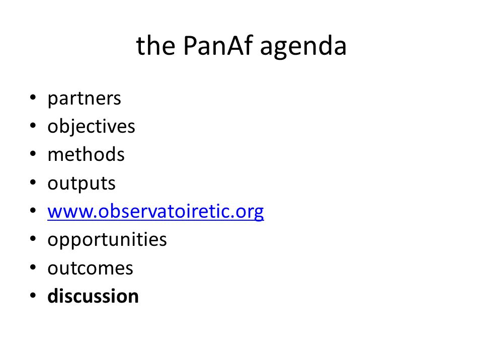 the PanAf agenda partners objectives methods outputs www.observatoiretic.org opportunities outcomes discussion