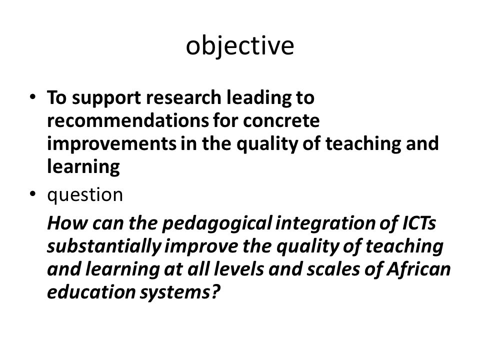 challenge Previous research does not reflect the agreed importance of the issue for development Results of past studies have lacked a harmonized communication facility African education researchers would benefit from capacity building