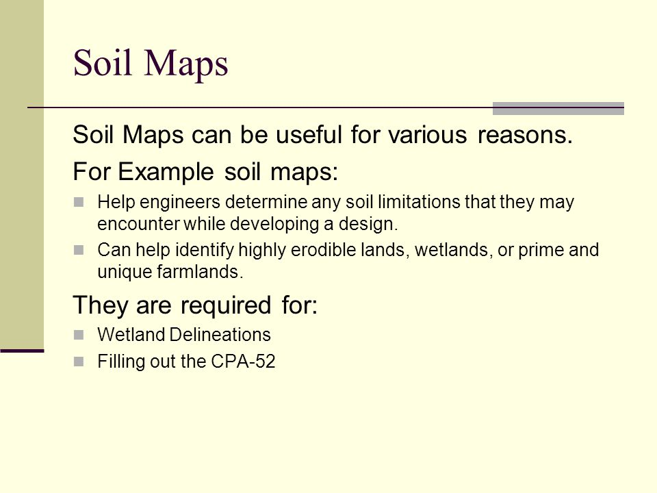 Soil Maps Soil Maps can be useful for various reasons.