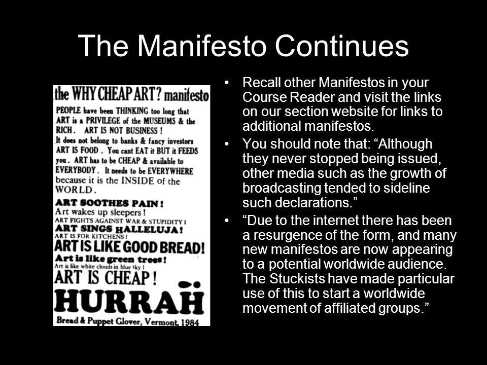 The Manifesto Continues Recall other Manifestos in your Course Reader and visit the links on our section website for links to additional manifestos.