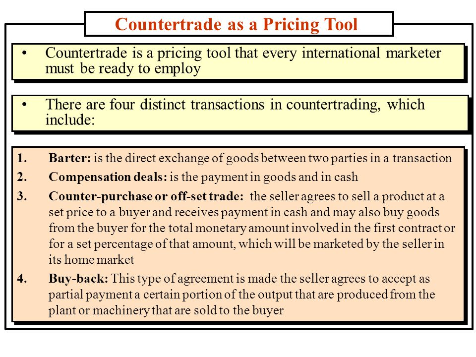 Why Purchasers Impose Countertrade Obligations To Preserve Hard Currency To Improve Balance of Trade To Gain Access to New Markets To Upgrade Manufacturing Capabilities To Maintain Prices of Export Goods To Force Reinvestment of Proceeds