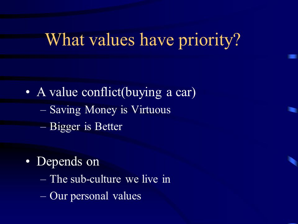 What values have priority.