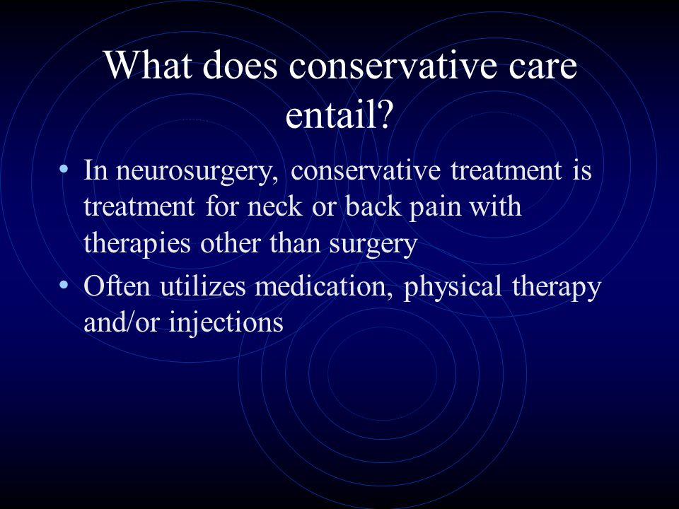 What does conservative care entail.