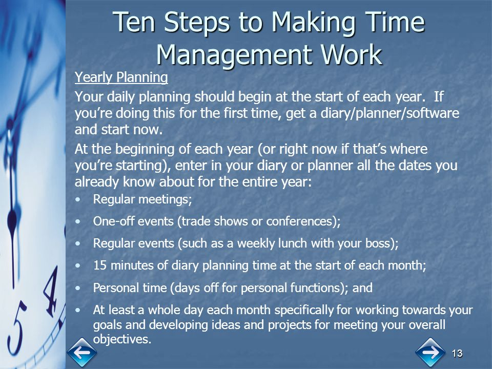 13 Yearly Planning Your daily planning should begin at the start of each year.