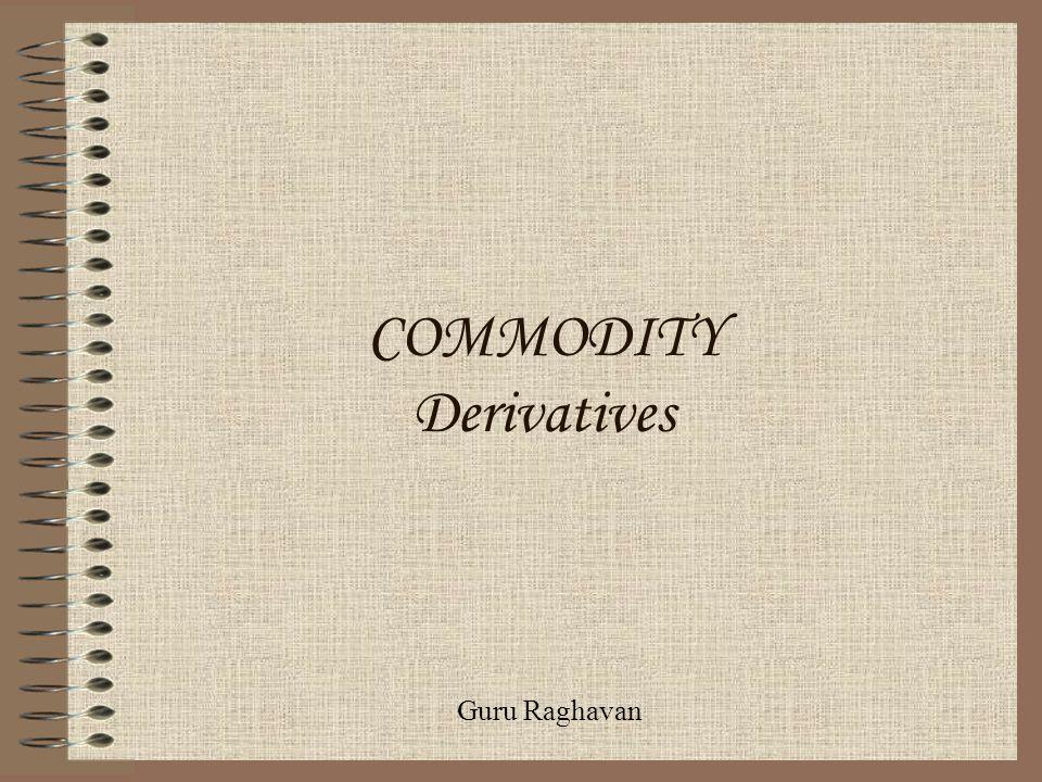 COMMODITY Derivatives Guru Raghavan
