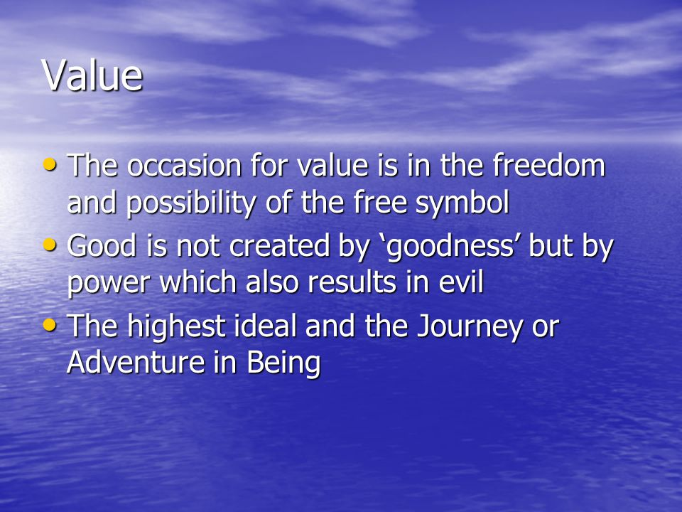 Value The occasion for value is in the freedom and possibility of the free symbol The occasion for value is in the freedom and possibility of the free