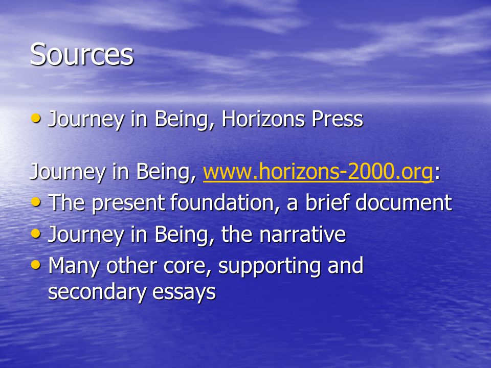 Sources Journey in Being, Horizons Press Journey in Being, Horizons Press Journey in Being, : Journey in Being, www.horizons-2000.org:www.horizons-200