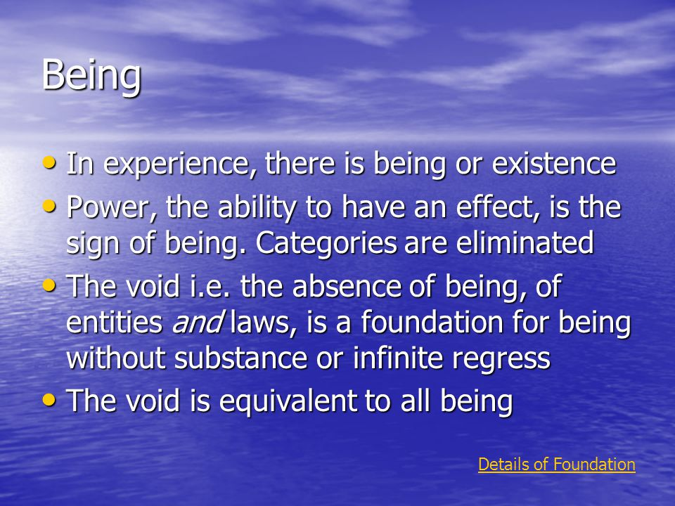 Being In experience, there is being or existence In experience, there is being or existence Power, the ability to have an effect, is the sign of being