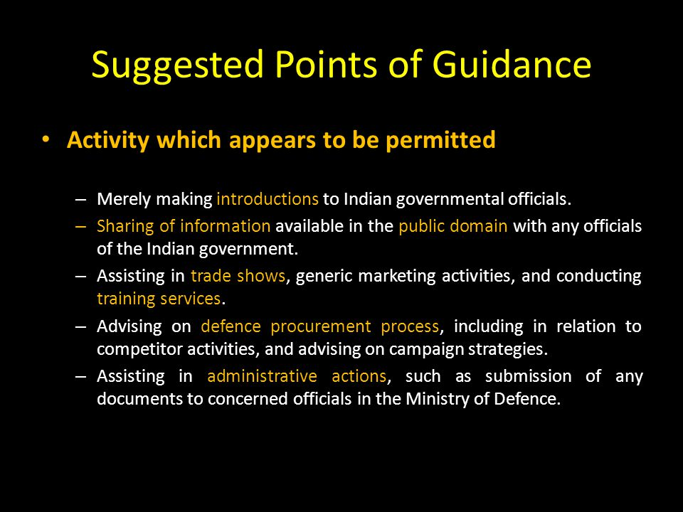 Suggested Points of Guidance Activity which appears to be permitted – Merely making introductions to Indian governmental officials.