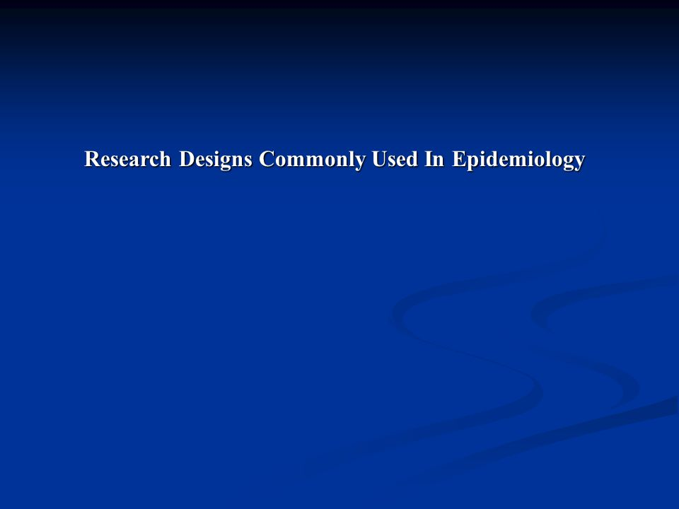 Research Designs Commonly Used In Epidemiology