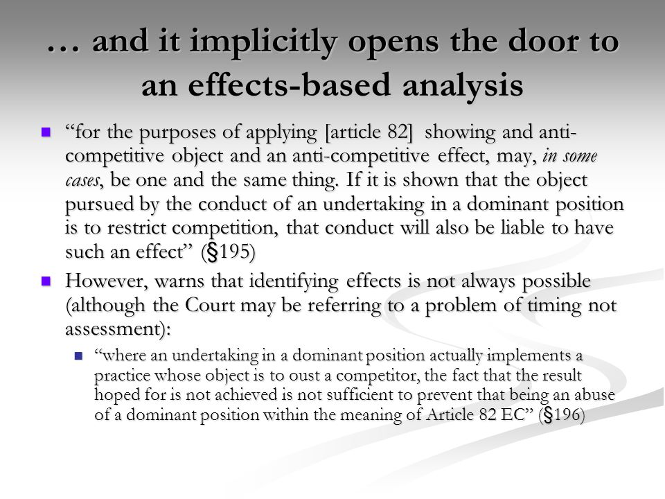 """… and it implicitly opens the door to an effects-based analysis """"for the purposes of applying [article 82] showing and anti- competitive object and an"""