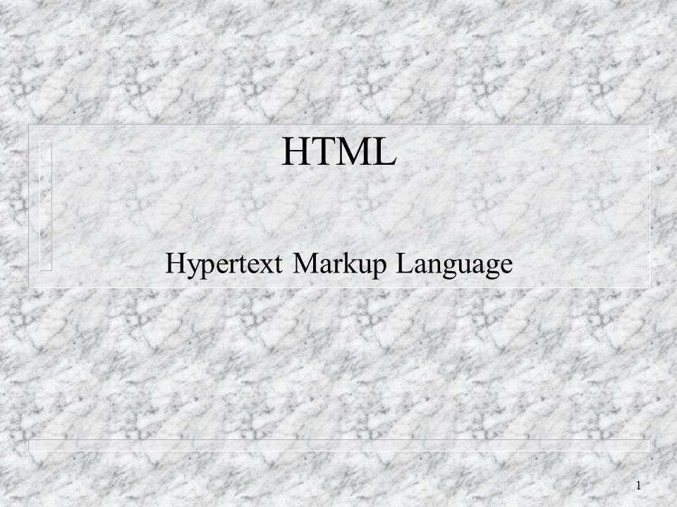 1 HTML Hypertext Markup Language