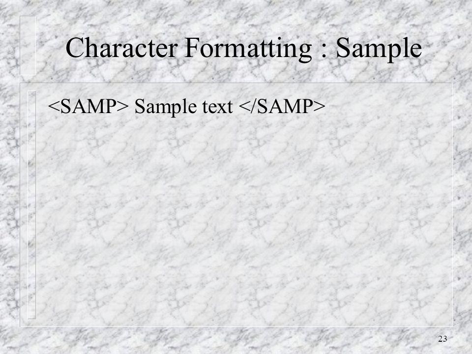 23 Character Formatting : Sample Sample text