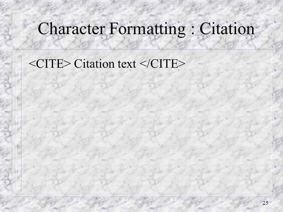 25 Character Formatting : Citation Citation text