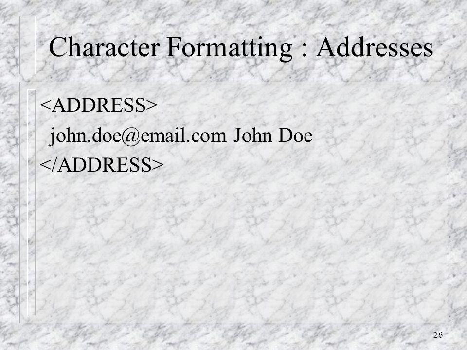 26 Character Formatting : Addresses john.doe@email.com John Doe