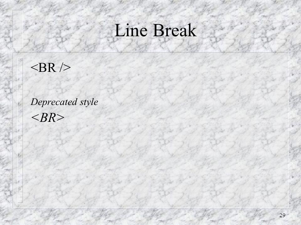 29 Line Break Deprecated style