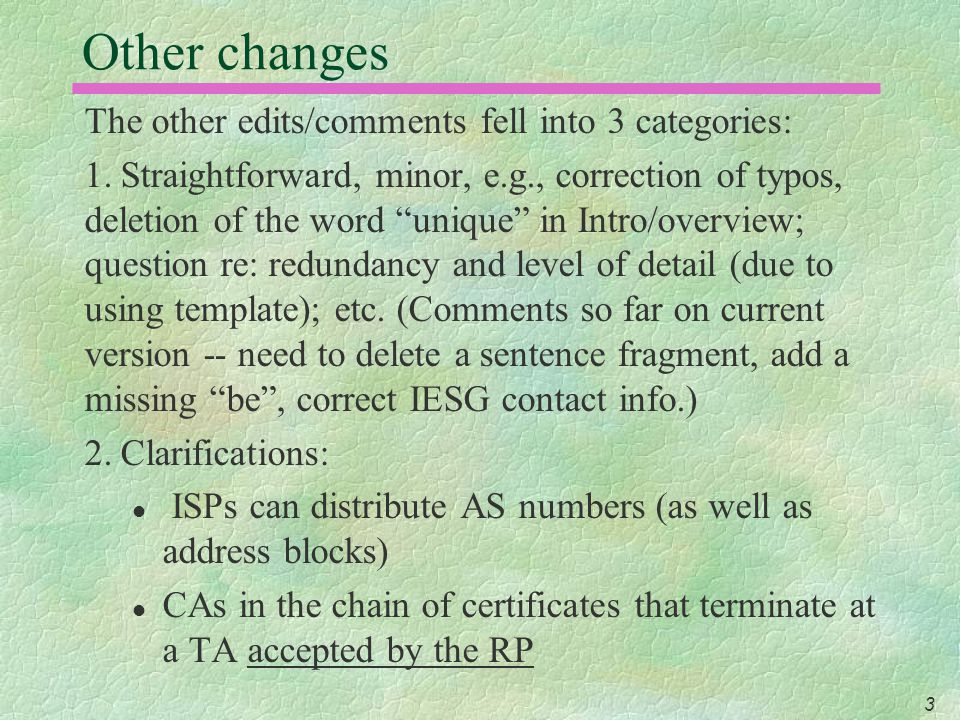 "3 Other changes The other edits/comments fell into 3 categories: 1.Straightforward, minor, e.g., correction of typos, deletion of the word ""unique"" in"
