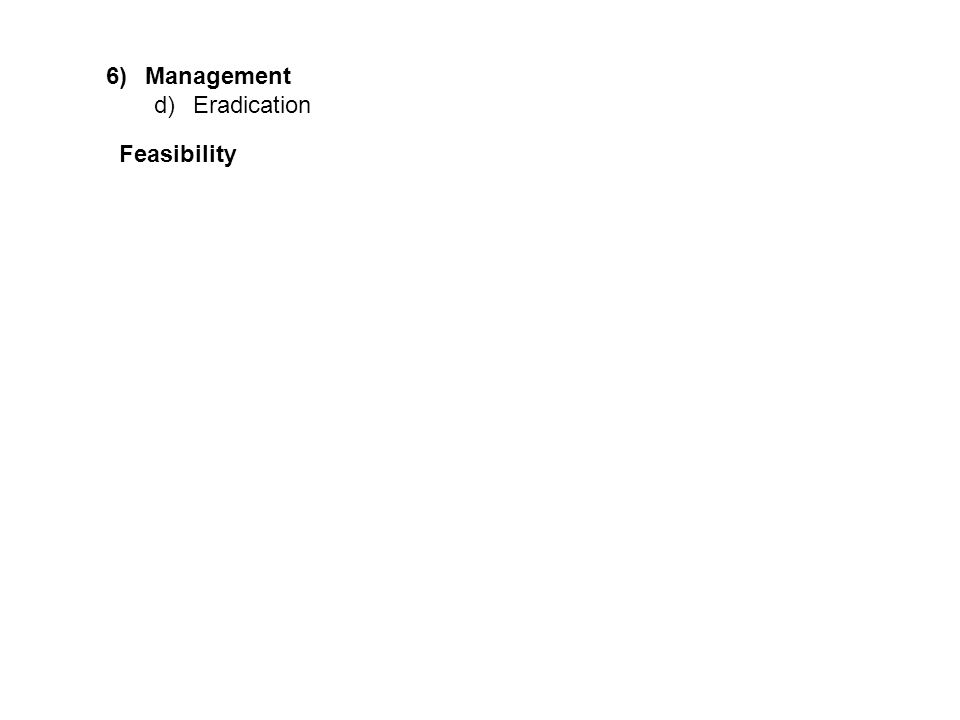 6)Management d)Eradication Feasibility