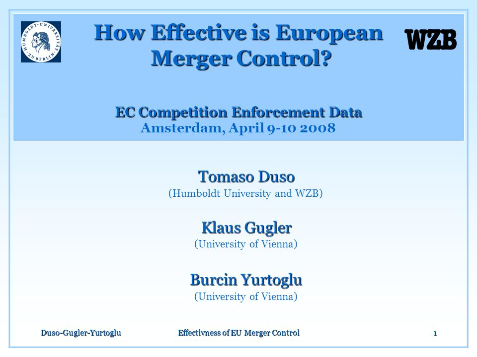 Duso-Gugler-YurtogluEffectivness of EU Merger Control1 How Effective is European Merger Control? EC Competition Enforcement Data How Effective is Euro