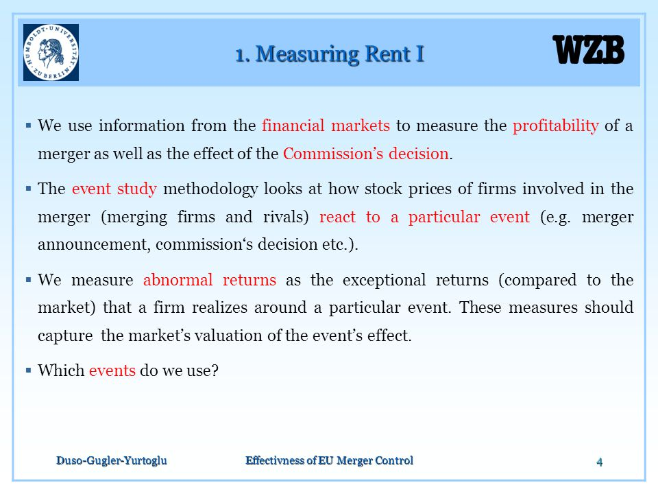 Duso-Gugler-YurtogluEffectivness of EU Merger Control4 1. Measuring Rent I  We use information from the financial markets to measure the profitabilit